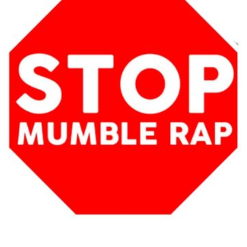 Stop Mumble Rap, Mumble Rap Sucks, Real Hip Hop T-Shirt by BoringCoShirts