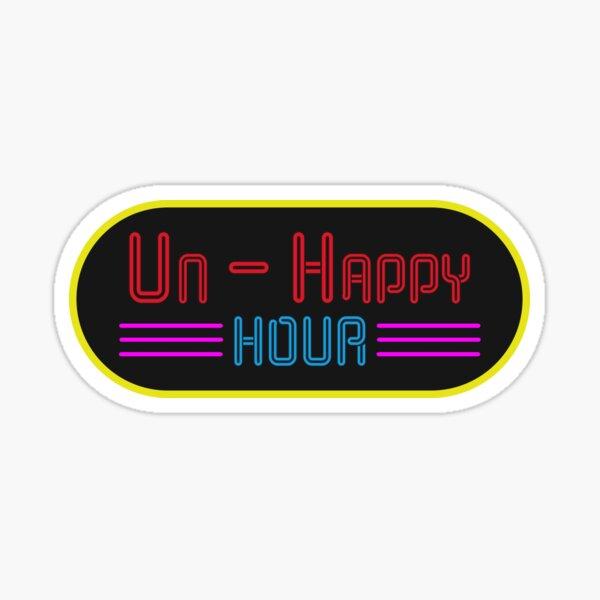 Un-Happy Hour Sticker