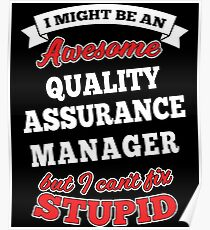 QUALITY ASSURANCE MANAGER T-shirts, i-Phone Cases, Hoodies, & Merchandises Poster