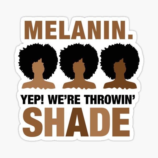 Melanin Throwin Shade Afro Art Sticker