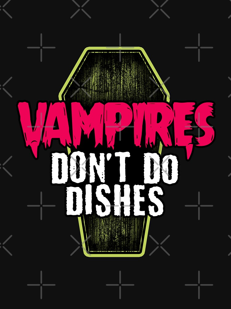 Vampires don't do dishes by ninthstreet