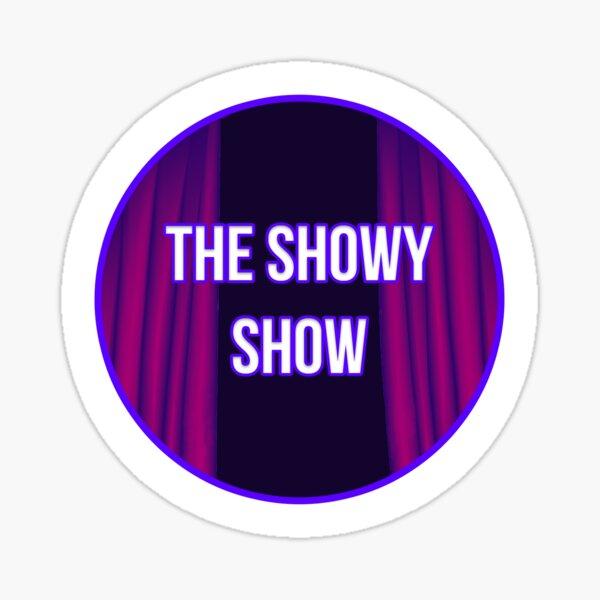 The Showy Show Sticker