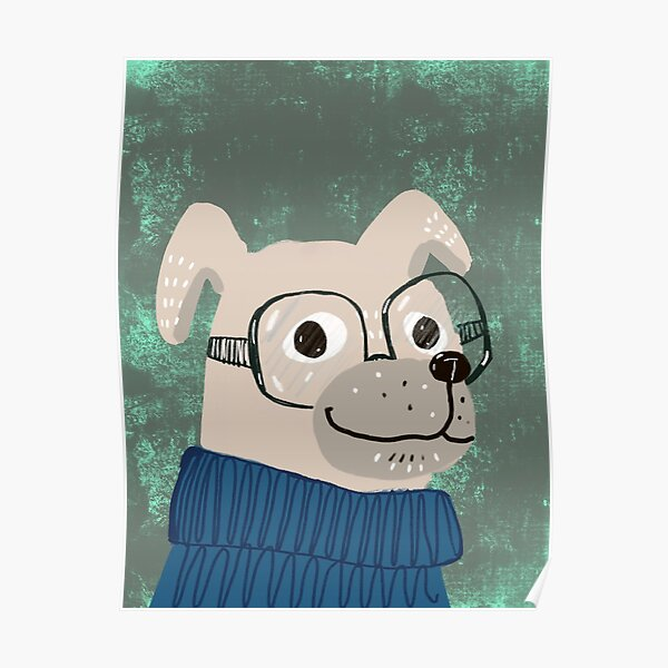 Dog in sweater wearing glasses Poster