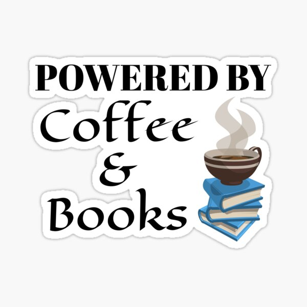 Powered by Coffee and Books Funny Caffeine Lovers Sticker
