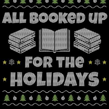 Book Ugly Christmas - All Booked Up for the Holidays by EstelleStar