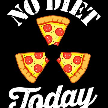No Diet Today by VomHaus