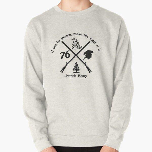 If this be treason Pullover Sweatshirt