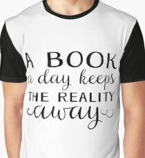 Book a day keeps reality away - black Graphic T-Shirt