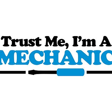 Trust Me, Mechanic Quote by quarantine81
