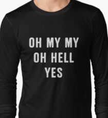 Oh My My Oh Hell Yes Classic Rock n Roll Distressed Graphic Long Sleeve T-Shirt