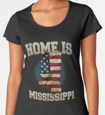 Home is Mississippi USA US map gift unique fans Proud Strong Support Women's Premium T-Shirt