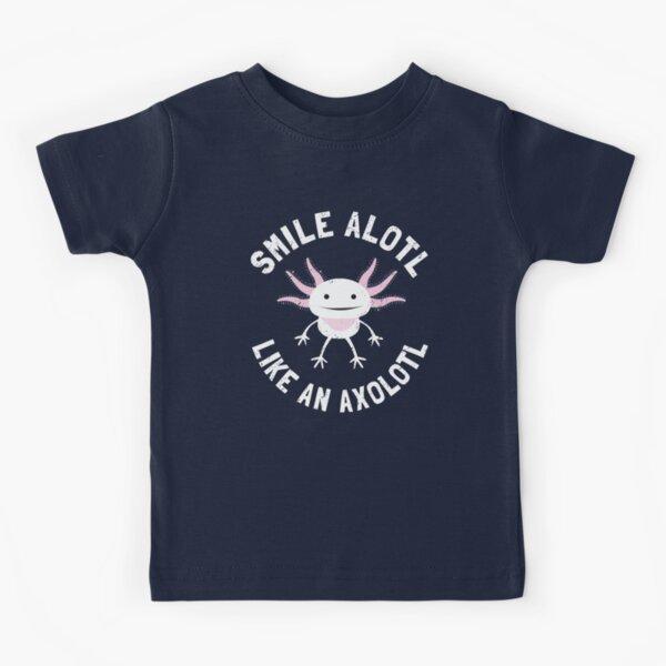Smile Alotl Like An Axolotl Kids T-Shirt