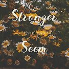 «(you are) Stronger than you seem» de GemAysh