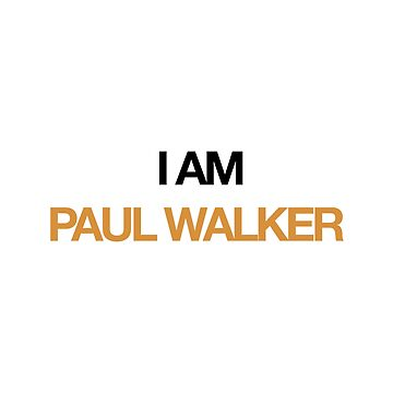 I AM PAUL WALKER by snowgraphs