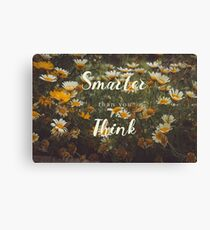 (You are) Smarter than you Think Canvas Print