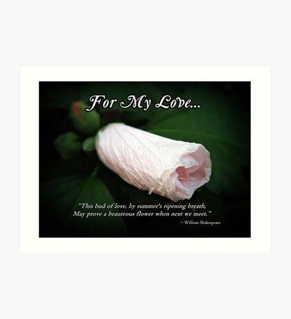 This Bud of Love... Art Print