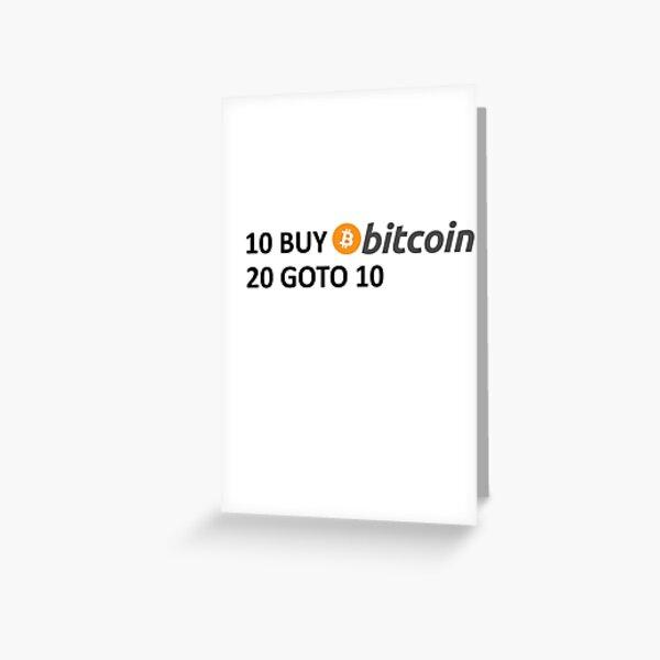 10 BUY Bitcoin 20 GOTO 10 Greeting Card
