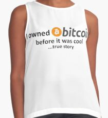 I owned Bitcoin before it was cool...true story Contrast Tank