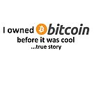 I owned Bitcoin before it was cool...true story by Jason Deane