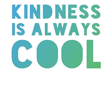 Kindness Is Always Cool Cute Teacher Gift  by KNEI