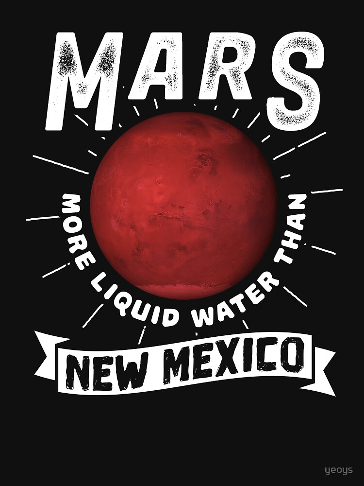 Mars More Liquid Water Than New Mexico - Astronomy And Space Gift von yeoys