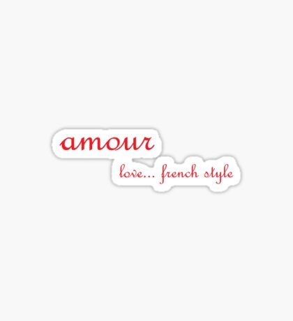 Amour - love... french style Sticker