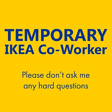 IKEA - Temporary IKEA Co-Worker by MichailoAvilov