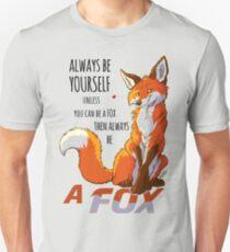 Always be a fox Unisex T-Shirt