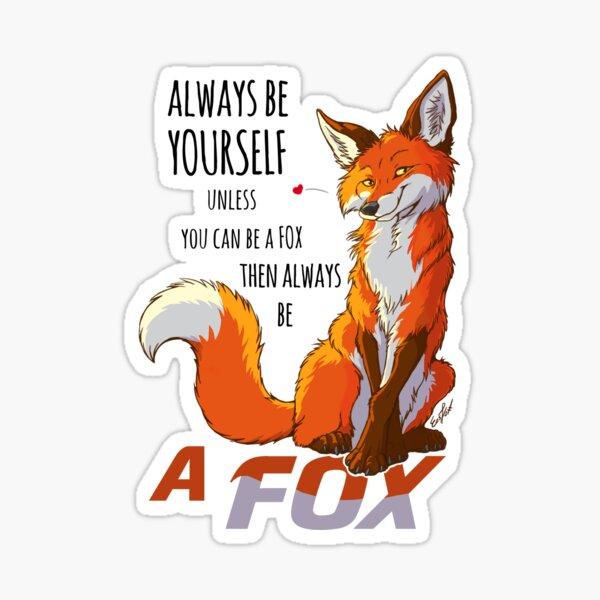 Always be a fox Sticker