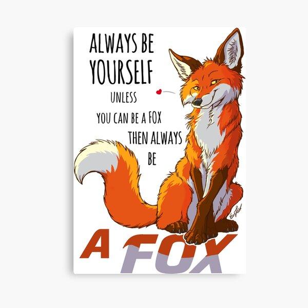 Sei immer ein Fuchs Leinwanddruck