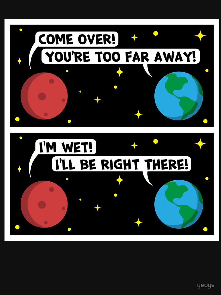 Mars I'm Wet - Astronomy And Space Gift von yeoys