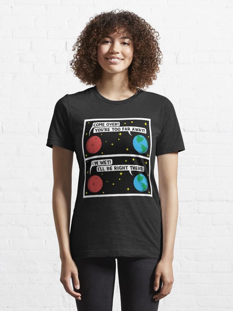 Alternative Ansicht von Mars I'm Wet - Astronomy And Space Gift Essential T-Shirt