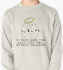 Do good. Die great. Pullover Sweatshirt