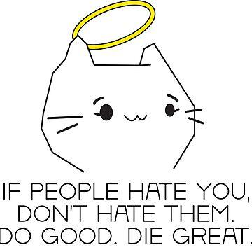 Do good. Die great. by Vicener