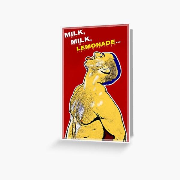 Milk, Milk, Lemonade Greeting Card