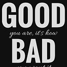 It's Not How Good You Are, It's How Bad You Want It (Design Day 10) by TNTs