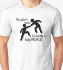 Inspirational A REASON TO HELP PEOPLE USA MADE Unisex T-Shirt