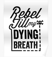 Rebel Till My Dying Breath Poster