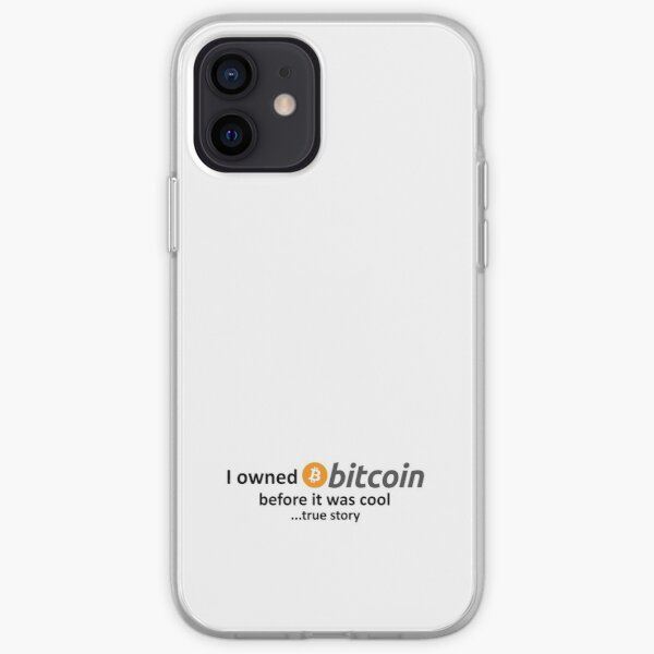 I owned Bitcoin before it was cool...true story iPhone Soft Case