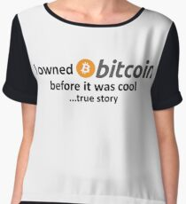 I owned Bitcoin before it was cool...true story Chiffon Top