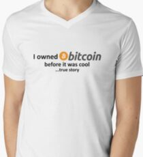 I owned Bitcoin before it was cool...true story Men's V-Neck T-Shirt