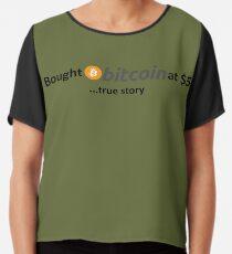 Bought Bitcoin at $5... true story Chiffon Top