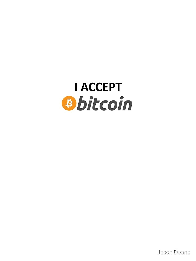 I accept Bitcoin by Jasondeane