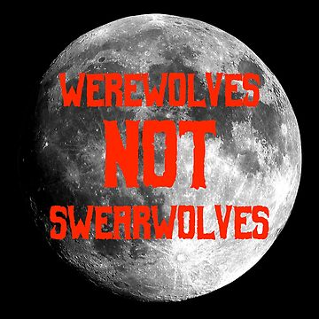Werewolves Not Swearwolves by zombill