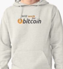 WILL WORK FOR BITCOIN Pullover Hoodie