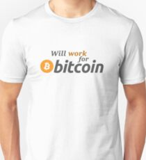 WILL WORK FOR BITCOIN Unisex T-Shirt