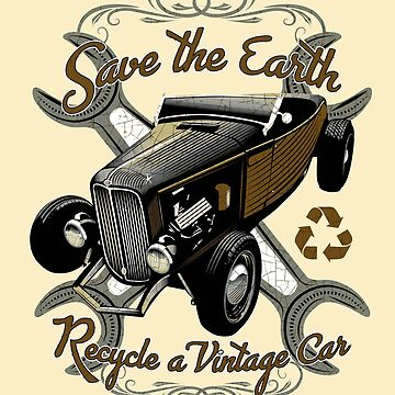 Save the Earth from Cars Recycle Vintage Cars by midcenturydave