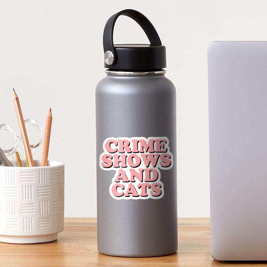 Crime shows and cats Sticker