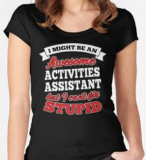 ACTIVITIES ASSISTANT T-shirts, i-Phone Cases, Hoodies, & Merchandises Women's Fitted Scoop T-Shirt