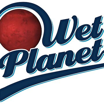 Wet Planet - Astronomy And Space Gift by yeoys